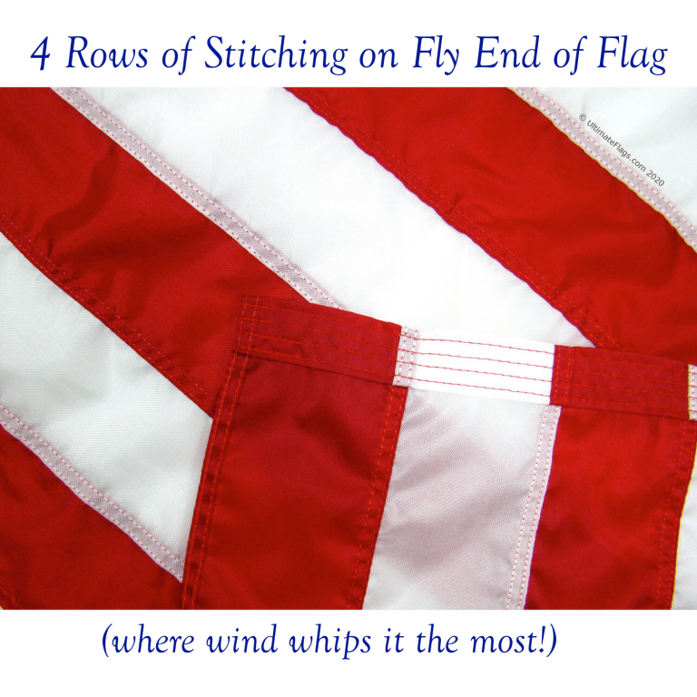 4 rows of stitching on fly end of flag