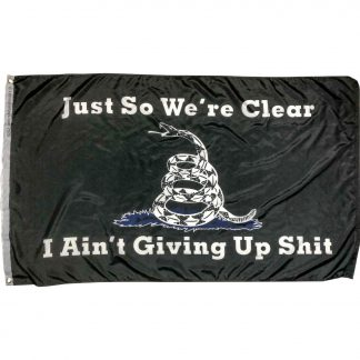 just so we're clear flag i ain't giving up shit flag with snake black