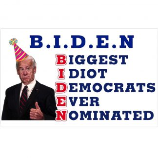 Biden flag Biggest Idiot Democrats Ever nominated